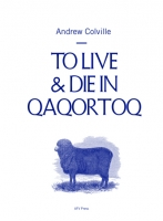 http://www.afvpress.com/files/gimgs/th-13_andrew-colville-to-live-die-in-qaqortoq-presscover-small.jpg